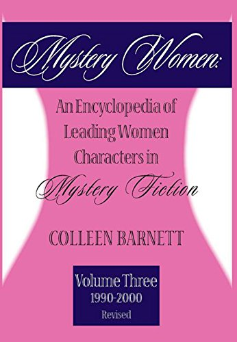 Mystery Women III Revised: An Encyclopedia of Leading Women Characters in Mystery Fiction, 1990-2000