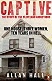 Captive: One House Three Women And Ten Years In Hell
