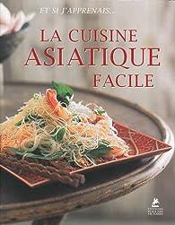 La cuisine asiatique facile par  Place des victoires