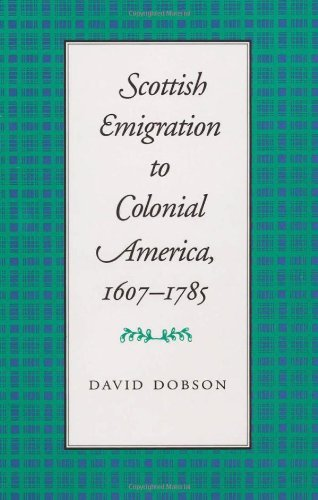 By David Dobson - Scottish Emigration to Colonial America, 1607-1785 (1994-07-16) [Hardcover]