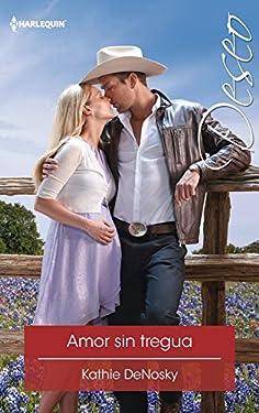Amor sin tregua: El bueno, el malo y el tejano (5) (Deseo) (Spanish Edition)