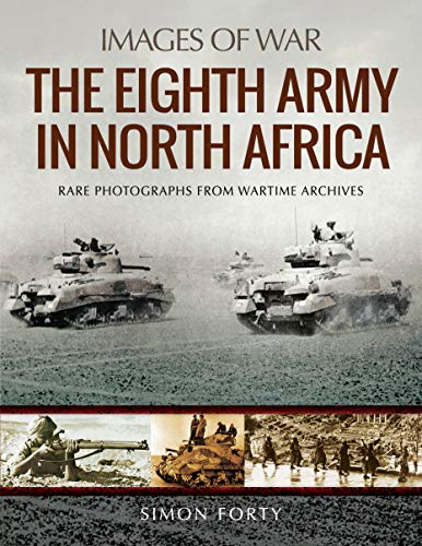 8th Army Ww2 - The Eighth Army in North Africa (Images of War)