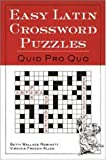 Easy Latin Crossword Puzzles : Quid Pro Quo, Robinett, Betty Wallace and Allen, Virginia French, 0844284467