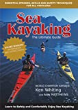 Sea Kayaking: The Ultimate Guide Essential Strokes, Skills and Safety Techniques for all paddlers! Learn to Safely and Comfortably Enjoy Sea Kayaking