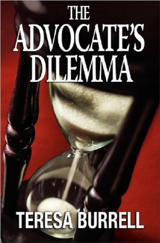 <strong>Kindle Nation Daily Legal Thriller Alert! The Fourth Book in The Bestselling Advocate Series, <em>The Advocate's Dilemma (The Advocate Series)</em> by Teresa Burrell - All Rave Reviews & Just $2.99 on Kindle</strong>
