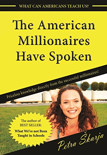 The American Millionaires Have Spoken: Priceless knowledge, directly from the successful millionaires! (English Edition)