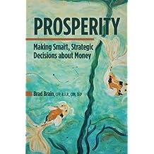Prosperity: Making Smart, Strategic Decisions about Money