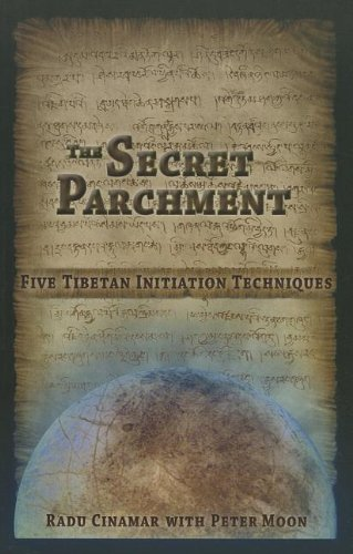 The Secret Parchment: Five Tibetan Initiation Techniques