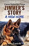 Zimmer's Story - A New Home: Book 1 - A German Shepherd Dog's Purpose (American Farm Dogs in Vermont)