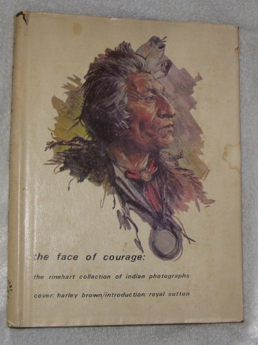 The Face of Courage The Rinehart Collection of Indian -