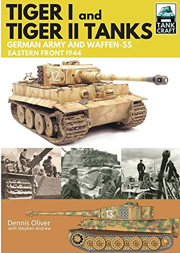 [Tiger I and Tiger II: Tanks of the German Army and Waffen-SS: Eastern Front 1944 (TankCraft)] (German Army Tank)