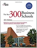 The Best 300 Business Schools 2011, Princeton Review Staff, 0375427902