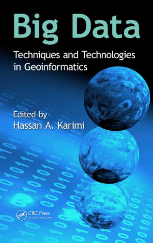 Big Data: Techniques and Technologies in Geoinformatics Front Cover