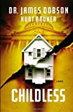 Childless, James C. Dobson and Kurt Bruner, 145551313X