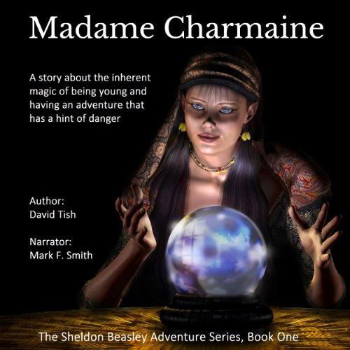 Madame Charmaine: Sheldon Beasley , Book 1