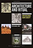 img - for Architecture and Ritual: How Buildings Shape Society book / textbook / text book