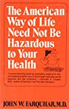 img - for The American Way of Life Need Not Be Hazardous to Your Health book / textbook / text book