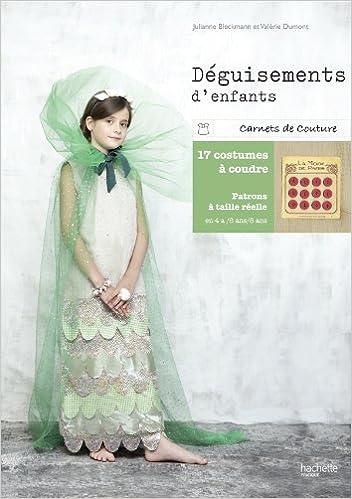 Amazon.fr - Déguisements d enfants - Juliane Bleckmann, Valérie Dumont -  Livres 4e567eb92dbb
