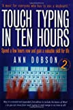 img - for Touch Typing in Ten Hours: Spend a Few Hours and Gain a Valuable Skill for Life by Ann Dobson (26-Jan-2007) Paperback book / textbook / text book