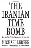 The Iranian Time Bomb, Michael A. Ledeen, 0312376553
