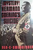 The Mystery of Hermann Goering's Suicide, Ben E. Swearingen, 015163968X
