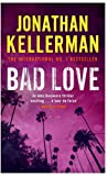 Bad Love by Jonathan Kellerman front cover