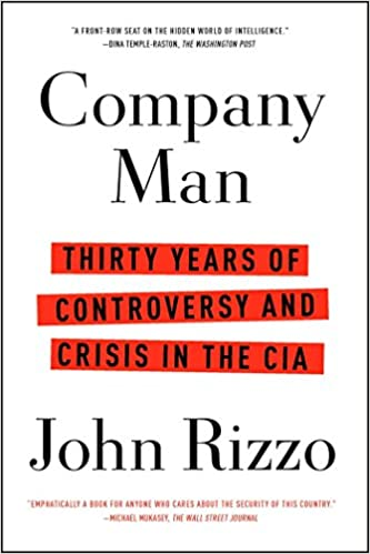 Amazon.com  Company Man  Thirty Years of Controversy and Crisis in the CIA  (9781451673944)  John Rizzo  Books 0a9b222514c