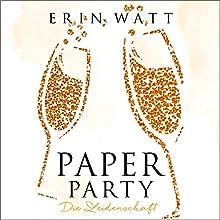 Paper Party: Die Leidenschaft (Paper-Reihe 3.5) Hörbuch von Erin Watt Gesprochen von: Erik Borner, Carolin Sophie Göbel
