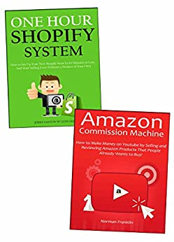 Amazon Shopify Combo (Book Bundle): Making Money Through Amazon Affiliate Marketing  & Shopify Website Ecommerce by [Franklin, Norman]