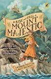 The Rise And Fall Of Mount Majestic (Turtleback School & Library Binding Edition)
