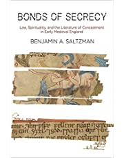 Bonds of Secrecy: Law, Spirituality, and the Literature of Concealment in Early Medieval England
