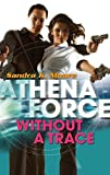 Without A Trace (Athena Force)