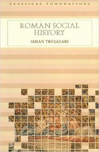 Download Roman Social History (Classical Foundations) by Susan Treggiari PDF