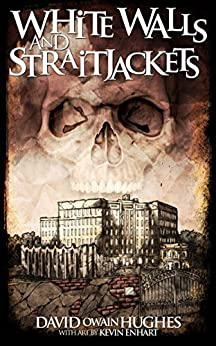 Whitewalls and Straightjackets by [Hughes, David Owain]