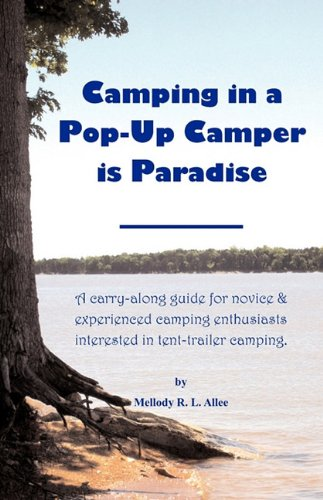 Camping in a Pop-Up Camper is Paradise: A carry-along guide