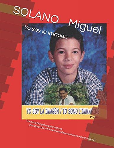 Yo soy la imagen: Poemario bilingüe español-italiano - ¡Aprobado por el Ministerio de Educación como texto de lectura! (Spanish Edition)
