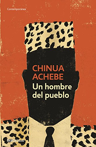 Un hombre del pueblo / A Man Of The People (Spanish Edition)