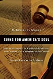 img - for Suing for America's Soul: John Whitehead, The Rutherford Institute, and Conservative Christians in the Courts (Emory University Studies in Law and Religion) book / textbook / text book