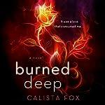 Burned Deep: A Novel   Calista Fox