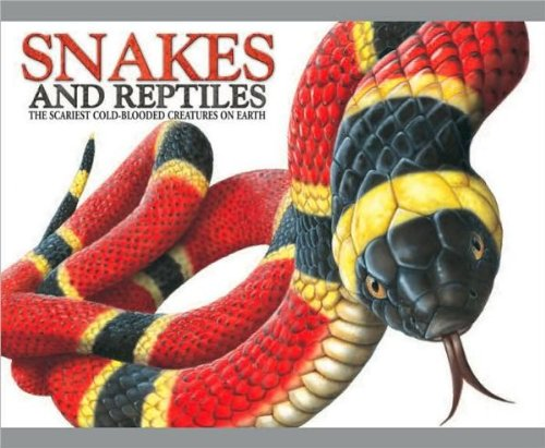 Snakes and Reptiles The Scariest Cold-Blooded Creatures on Earth