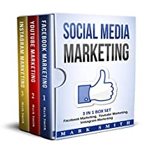 Social Media Marketing: Facebook Marketing, Youtube Marketing, Instagram Marketing Audiobook by Mark Smith Narrated by Steve Edwards