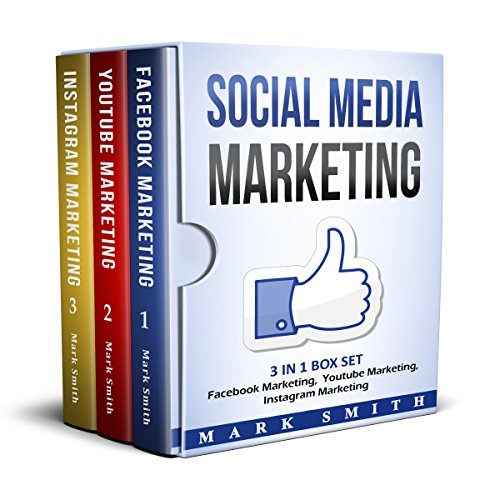 Social Media Marketing: Facebook Marketing, Youtube Marketing, Instagram Marketing