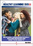 Relational Aggression in Girls Bullying Behavior and What to Do About It