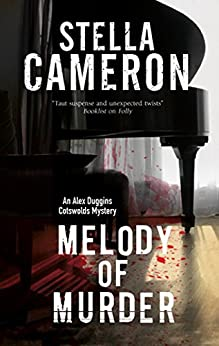 Melody of Murder: A Cotswold murder mystery (An Alex Duggins Mystery) by [Cameron, Stella]
