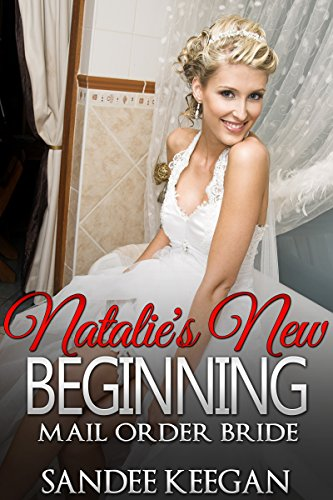 Natalie's New Beginning: Mail Order Bride