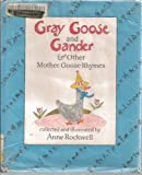 Gray Goose and Gander and Other Mother Goose Rhymes, Anne Rockwell, 0690040482