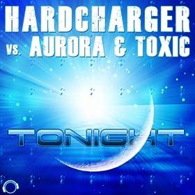 Hardcharger vs. Aurora & Toxic-Tonight