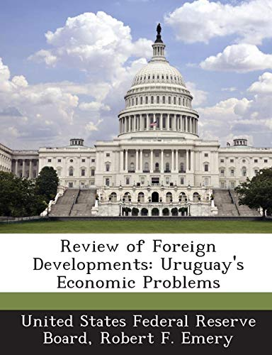 - Review of Foreign Developments: Uruguay's Economic Problems