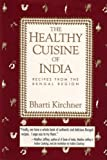 img - for The Healthy Cuisine of India: Recipes from the Bengal Region book / textbook / text book