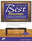 Gallery of Best Resumes: A Collection of Quality Resumes by Professional Resume Writers, 5th Edition offers